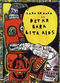 Bok Det är bara lite aids, Sara Granér