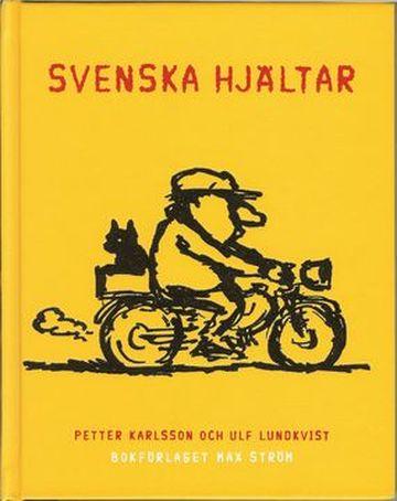 Book Svenska hjältar, Ulf Lundkvist och Petter Karlsson