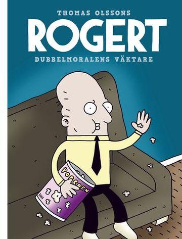 Bok Rogert Dubbelmoralens väktare, Thomas Olsson