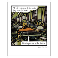 """Affisch Jan Stenmark """"Jobbet"""" pieni 24x30 cm"""