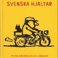 Svenska hjältar, Ulf Lundkvist och Petter Karlsson