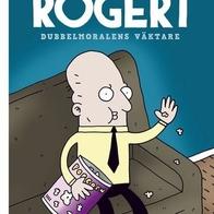 Rogert Dubbelmoralens väktare, Thomas Olsson